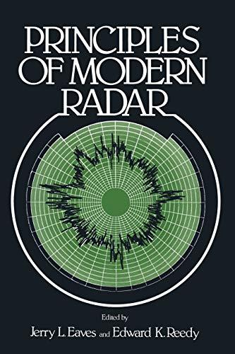 Principles of Modern Radar (Paperback): Jerry L. Eaves,