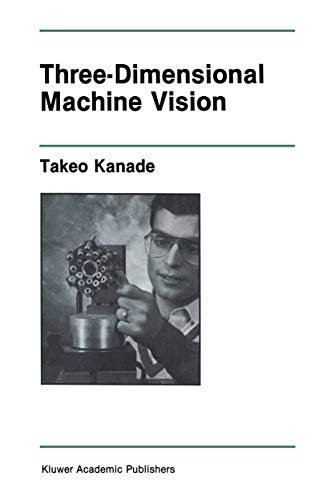 9781461291848: Three-Dimensional Machine Vision (The Springer International Series in Engineering and Computer Science)