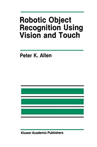 Robotic Object Recognition Using Vision and Touch: Peter Allen