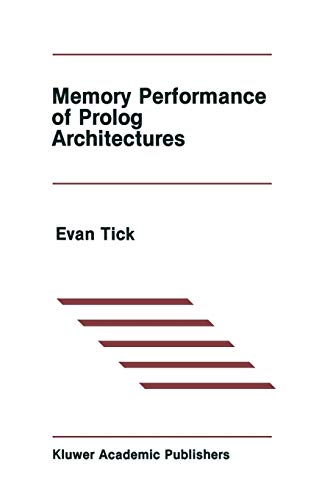 9781461292029: Memory Performance of Prolog Architectures (The Springer International Series in Engineering and Computer Science)