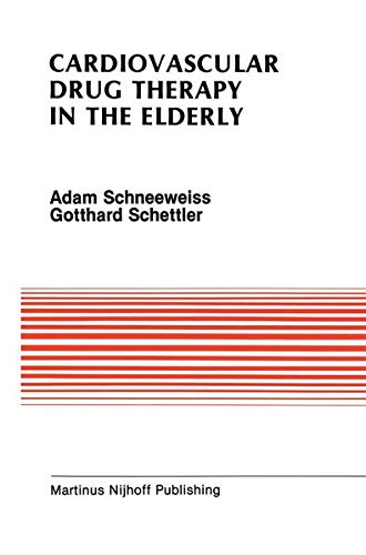 Cardiovascular Drug Therapy in the Elderly (Developments in Cardiovascular Medicine): Schneeweiss, ...