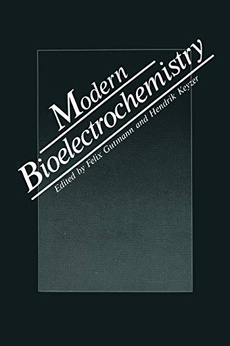 Modern Bioelectrochemistry: F. Gutmann and H. Keyzer