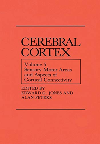 9781461292685: Sensory-Motor Areas and Aspects of Cortical Connectivity: Volume 5: Sensory-Motor Areas and Aspects of Cortical Connectivity (Cerebral Cortex)