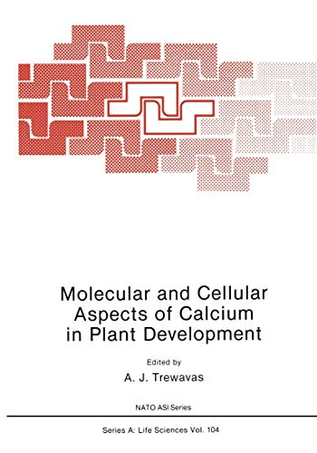 Molecular and Cellular Aspects of Calcium in Plant Development (Nato ASI Subseries A:): A. J. ...