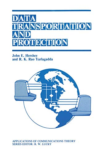 9781461292906: Data Transportation and Protection (Applications of Communications Theory)