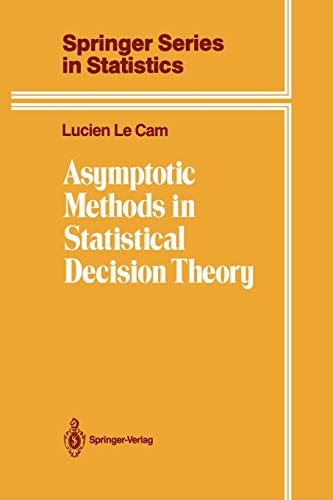 Asymptotic Methods in Statistical Decision Theory (Springer Series in Statistics): Lucien Le Cam