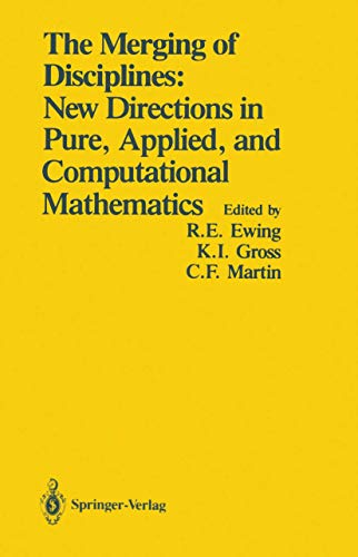 9781461293859: The Merging of Disciplines: New Directions in Pure, Applied, and Computational Mathematics: Proceedings of a Symposium Held in Honor of Gail S. Young ... and Air Force Office of Scientific Research