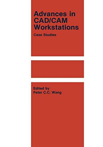 9781461294030: Advances in CAD/CAM Workstations: Case Studies