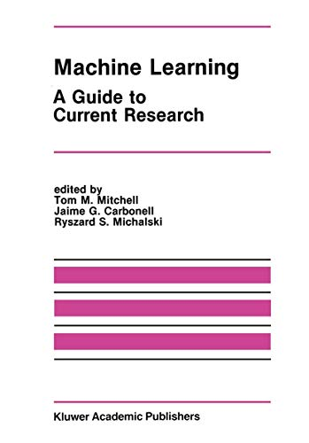 9781461294061: Machine Learning: A Guide to Current Research (The Springer International Series in Engineering and Computer Science)