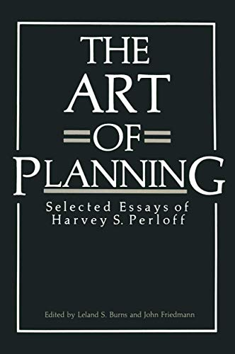 The Art of Planning : Selected Essays: Burns, Leland S.