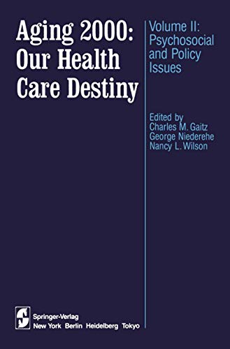 Aging 2000: Our Health Care Destiny: Volume II: Psychosocial and Policy Issues: Springer