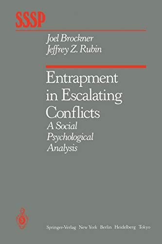 9781461295518: Entrapment in Escalating Conflicts: A Social Psychological Analysis (Springer Series in Social Psychology)