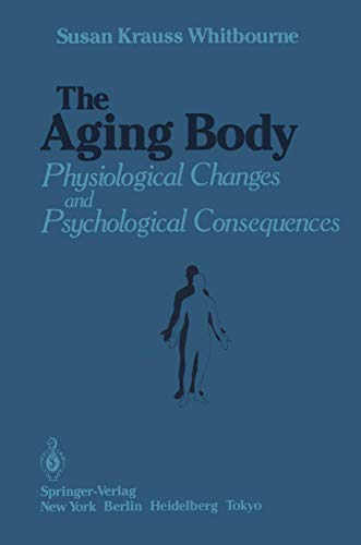 9781461295754: The Aging Body: Physiological Changes and Psychological Consequences