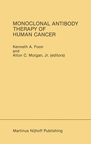 Monoclonal Antibody Therapy of Human Cancer: KENNETH A. FOON