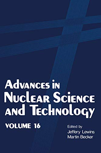 9781461296713: Advances in Nuclear Science and Technology: Volume 16 (Advances in Nuclear Science & Technology)