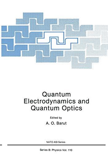 Quantum Electrodynamics and Quantum Optics: A. O. Barut