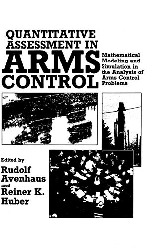 9781461297277: Quantitative Assessment in Arms Control: Mathematical Modeling and Simulation in the Analysis of Arms Control Problems