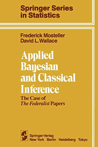 9781461297598: Applied Bayesian and Classical Inference: The Case of The Federalist Papers (Springer Series in Statistics)