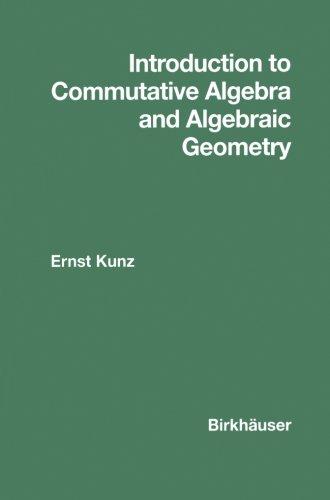 9781461297734: Introduction to Commutative Algebra and Algebraic Geometry