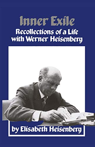 9781461297741: Inner Exile: Recollections of a life with Werner Heisenberg