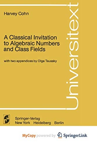 9781461299516: A Classical Invitation to Algebraic Numbers and Class Fields