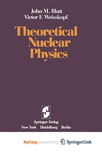 9781461299608: Theoretical Nuclear Physics