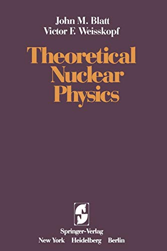 9781461299615: Theoretical Nuclear Physics