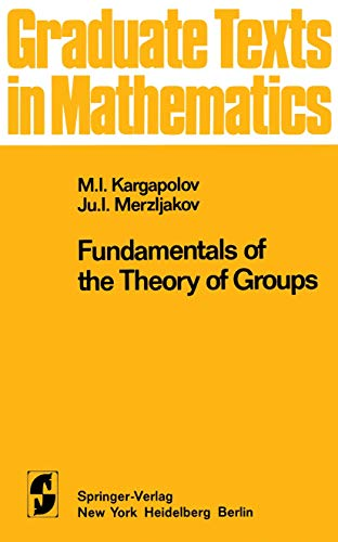 9781461299660: Fundamentals of the Theory of Groups (Graduate Texts in Mathematics)