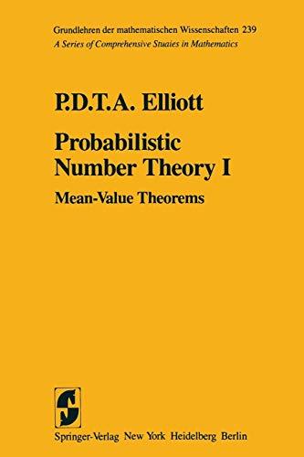 9781461299912: Probabilistic Number Theory I: Mean-Value Theorems (Grundlehren der mathematischen Wissenschaften)