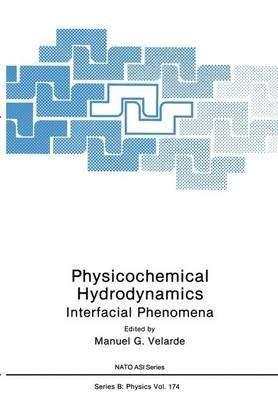 9781461307082: Physicochemical Hydrodynamics: Interfacial Phenomena