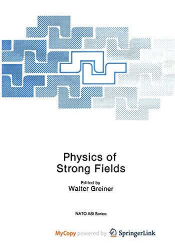 9781461318903: Physics of Strong Fields