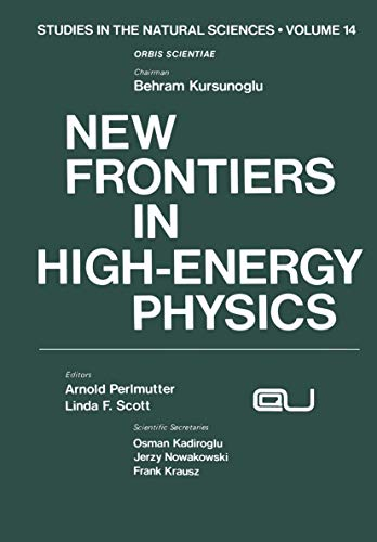 9781461328674: New Frontiers in High-Energy Physics (Studies in the Natural Sciences)