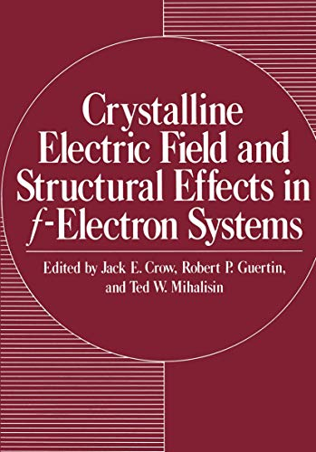 9781461331100: Crystalline Electric Field and Structural Effects in f-Electron Systems