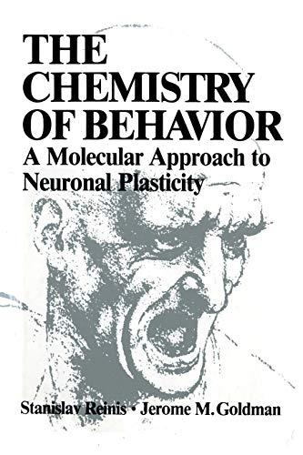 The Chemistry of Behavior: A Molecular Approach to Neuronal Plasticity: Stanislav Reinis