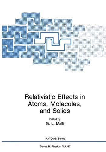 Relativistic Effects in Atoms, Molecules, and Solids (Nato Science Series B:): Springer