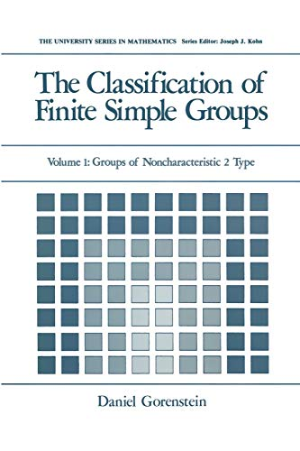 9781461336877: The Classification of Finite Simple Groups: Volume 1: Groups of Noncharacteristic 2 Type (University Series in Mathematics)