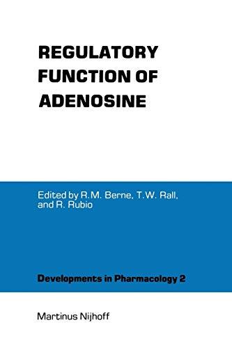 Regulatory Function of Adenosine: Proceedings of the International Symposium on Adenosine, ...