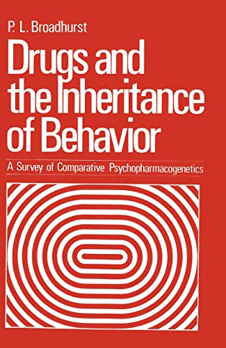 Drugs and the Inheritance of Behavior. A Survey of Comparative Psychopharmacogenetics: P. ...
