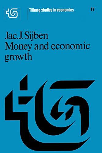 Money and economic growth (Tilburg Studies in Economics): J.J. Sijben