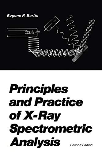 Principles and Practice of X-Ray Spectrometric Analysis: Bertin, E.P.