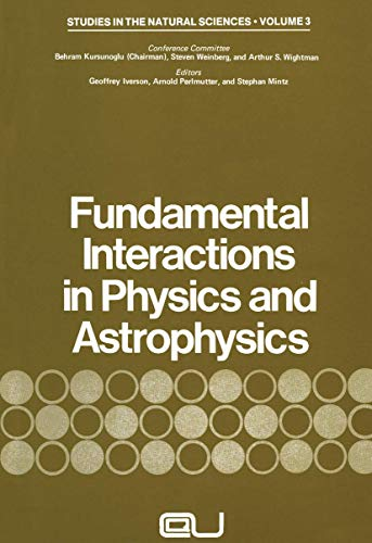 9781461345886: Fundamental Interactions in Physics and Astrophysics: A Volume Dedicated to P.A.M. Dirac on the Occasion of his Seventieth Birthday (Studies in the Natural Sciences)