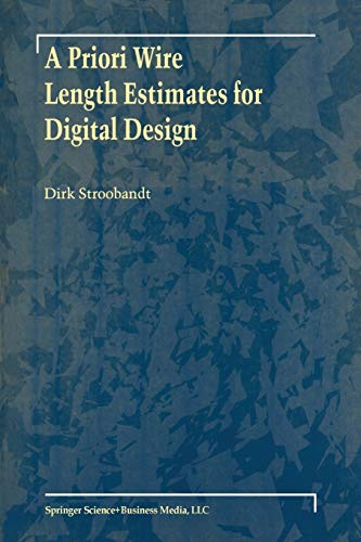 A Priori Wire Length Estimates for Digital Design: Dirk Stroobandt