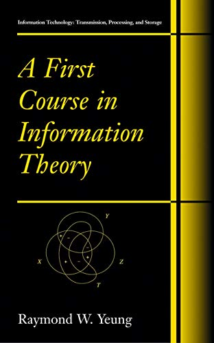 A First Course in Information Theory (Information Technology: Transmission, Processing and Storage)...