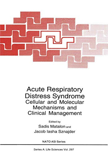9781461346531: Acute Respiratory Distress Syndrome: Cellular and Molecular Mechanisms and Clinical Management (Nato Science Series A:)