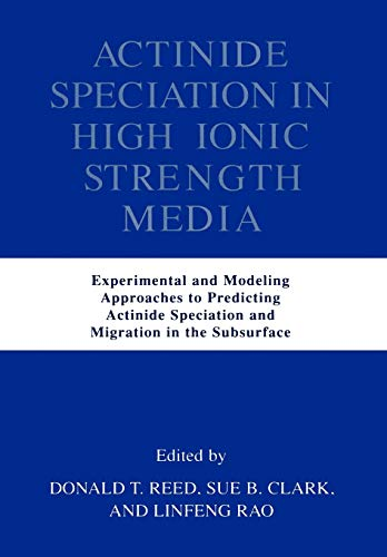 Actinide Speciation in High Ionic Strength Media: Experimental and Modeling Approaches to ...