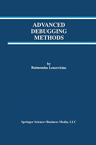 9781461346883: Advanced Debugging Methods (The Springer International Series in Engineering and Computer Science)