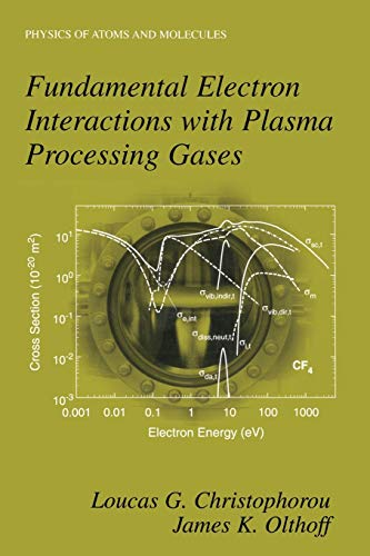 9781461347415: Fundamental Electron Interactions with Plasma Processing Gases (Physics of Atoms and Molecules)