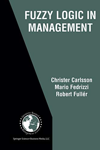 Fuzzy Logic in Management (International Series in Operations Research & Management Science) (...