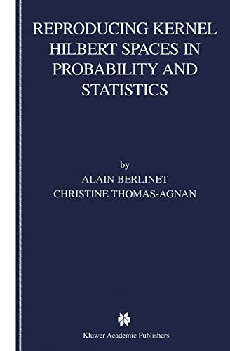 9781461347927: Reproducing Kernel Hilbert Spaces in Probability and Statistics