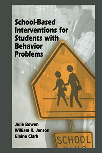 School-Based Interventions for Students with Behavior Problems (1461347939) by Bowen, Julie; Jenson, William R.; Clark, Elaine